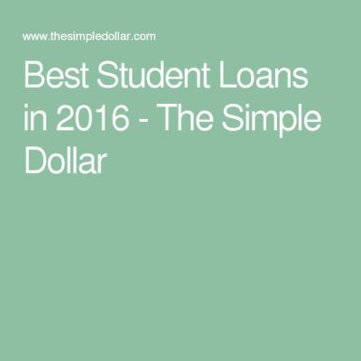 Best Student Loans in 2016 - The Simple Dollar | Student loans | Pinterest | Simple, Student and ...
