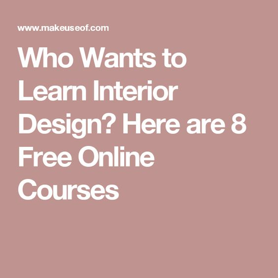 Interior Design Courses In Amsterdam Who Wants To Learn Interior Design Here Are 8 Free Online