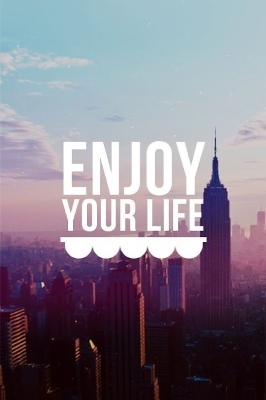 Make Your Own Quote Wallpaper Free Enjoy Your Life Quote Q U O T E S Pinterest Your
