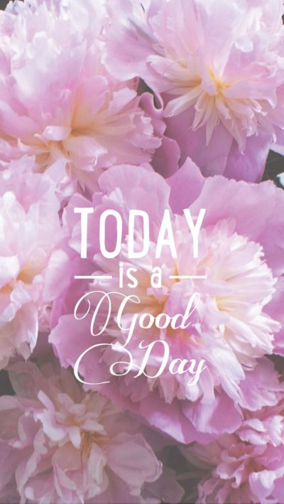 today-good-day-iphone-5 640 × 1 136 pixels | phone wallpapers | Pinterest | Good Day, iPhone ...