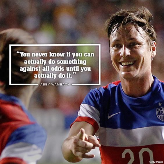 Motivational Sports Quotes Iphone Wallpaper U S Women S Soccer Player Abby Wambach Words Of Wisdom