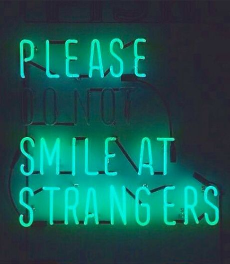 Breakfast Club Smoking Quote Wallpaper Please Do Not Smile At Strangers Neon I T S L I T