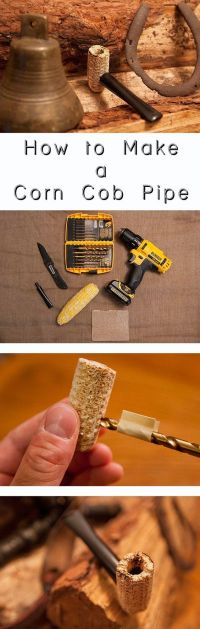 How to Make a Corn Cob Pipe | Toms, Corn cob and How to make