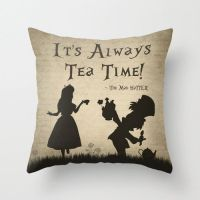"""Alice In Wonderland Throw Pillow Cover """"It's Always Tea ..."""