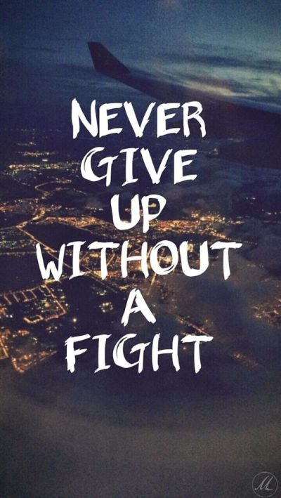 Never give up without a fight. iPhone wallpaper quotes. Apple iPhone 5s HD Wallpapers | @mobile9 ...