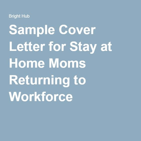 cover letter for stay at home returning to workforce