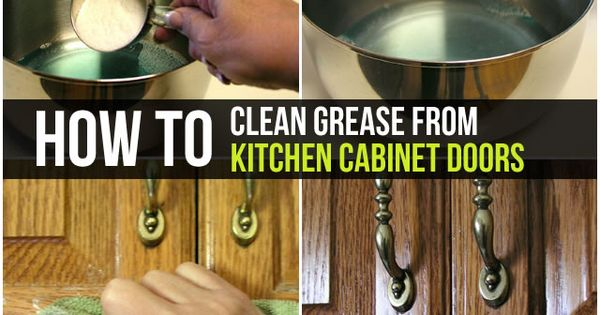 How To Remove Grease From White Kitchen Cabinets How To Clean Grease From Kitchen Cabinet Doors | Kitchen