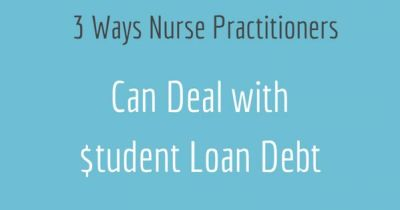 3 Ways Nurse Practitioners Can Deal with Student Loan Debt #APRNs #nursepractitioner # ...