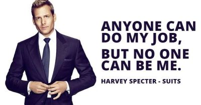 Anyone can do my job, but no one can be me. Harvey Specter - Suits | Quotes | Pinterest | Harvey ...