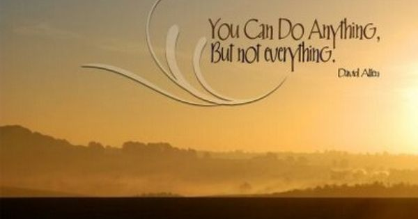 Inspirational Quotes On Life Challenges Wallpapers You Can Do Anything But Not Everything David Allen