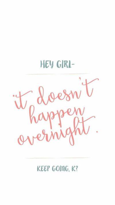 It doesn't happen overnight | iPhone Wallpaper & Lockscreen | Pinterest | Quotes home, Keep ...