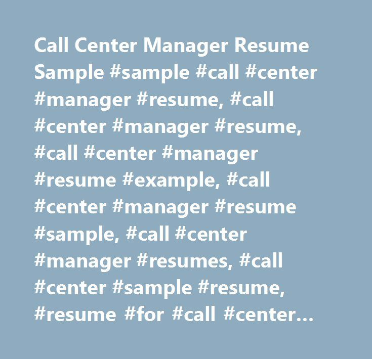 Call Center Manager Resume Sample #sample #call #center #manager - resume for call center