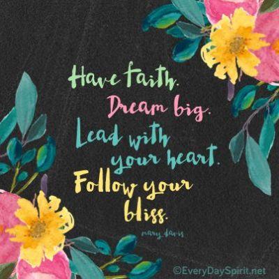 Have faith. Dream big. #faith #joy For the app of wallpapers ~ www.everydayspirit.net xo ...