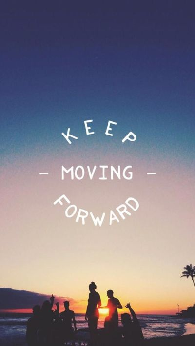 Keep Moving Forward. Tap to see more Inspiring & Wonderful Quotes iPhone Wallpapers ...