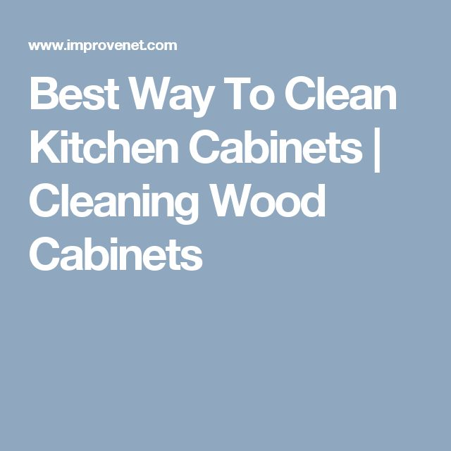 78 Best Ideas About Cleaning Wood Cabinets On Pinterest | Clean