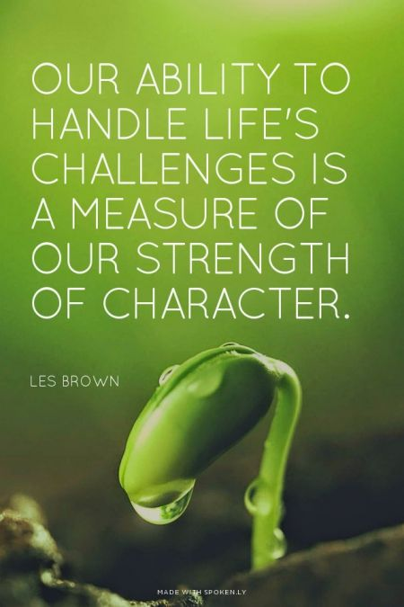 Motivational Quotes Iphone 7 Wallpaper Our Ability To Handle Life S Challenges Is A Measure Of