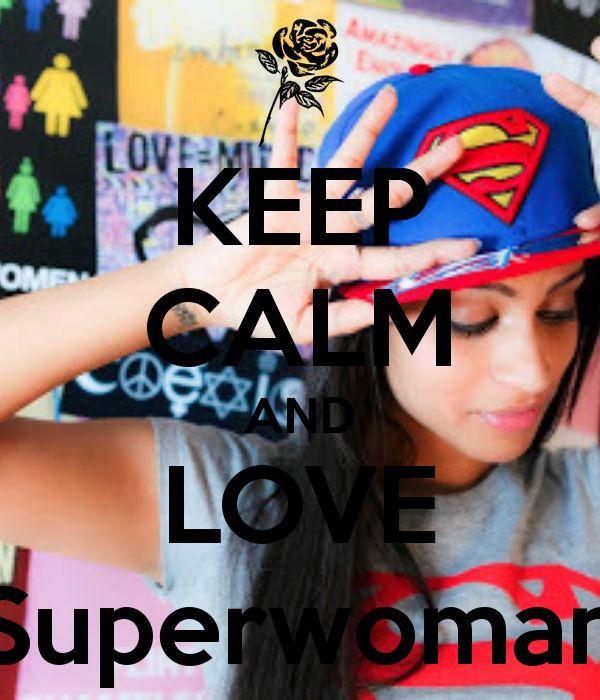 Iisuperwomanii Quotes Wallpaper Keep Calm And Love Superwoman Superwoman Pinterest