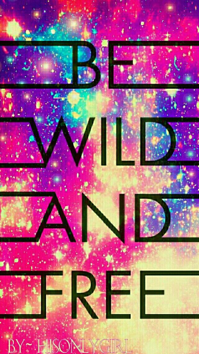 Desktop Wallpaper Wild And Free Quote 25 Best Ideas About Galaxy Wallpaper On Pinterest Blue