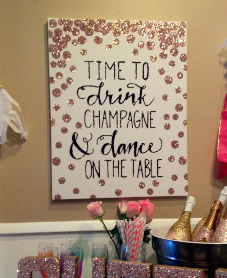 Bachelorette Decor Time To Drink Champagne & Dance On The Table! Bachelorette