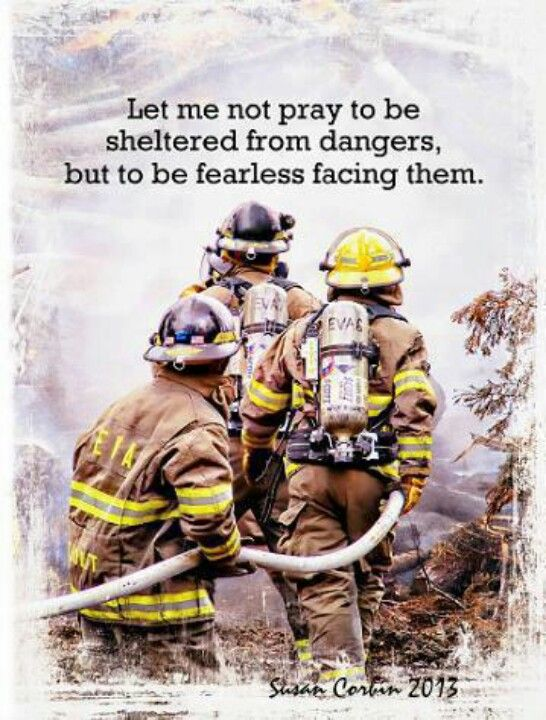 Firefighter Quotes About Courage Wallpaper 1337 Best Images About Firefighters On Pinterest Female