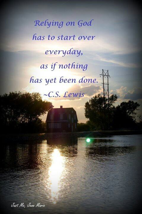 Sweet Wallpaper With Quotes Relying On God Has To Start Over Every Day As If Nothing