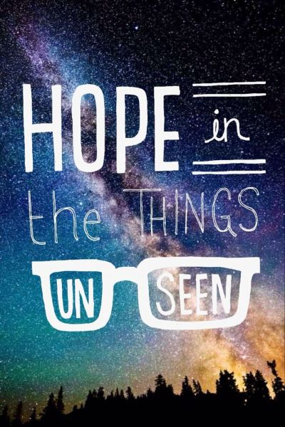 Hope is the things unseen | Amazing quotes | Pinterest | iPhone backgrounds, Inspiration and Peace