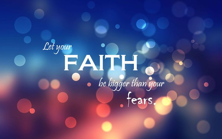 Iphone Wallpaper Bible Quotes Let Your Faith Be Bigger Than Your Fears Faith
