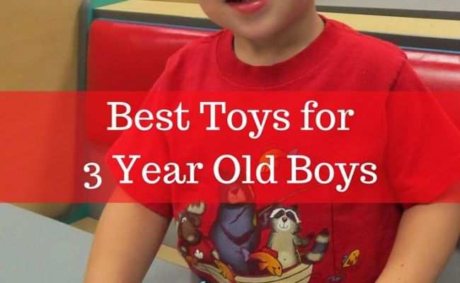 Best Toys For 3 Year Old Boys 2017 Our Top Picks The