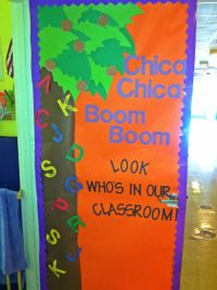 Preschool Classroom Door! I LOVE chica chica boom boom ...