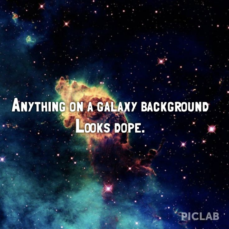 Powerful Quotes Phone Wallpaper Anything On Galaxy Background Looks Dope Galaxy Background