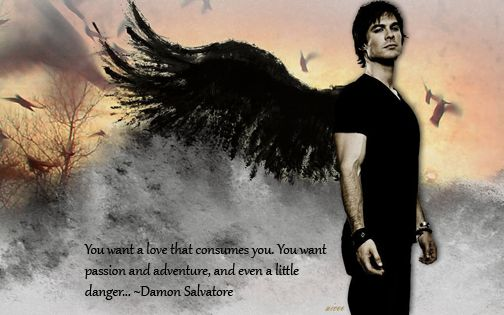 Damon Salvatore Wallpaper Quotes Quot You Want A Love That Consumes You Quot Damon Salvatore