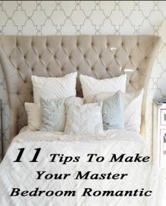 11 Tips To Make Your Master Bedroom Romantic Most Popular Pins