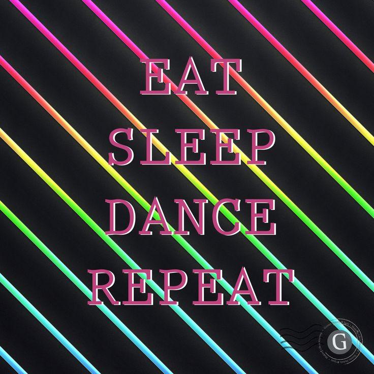 Broadway Quotes Wallpaper Sleep Eat Dance Repeat Dance Pinterest Repeat