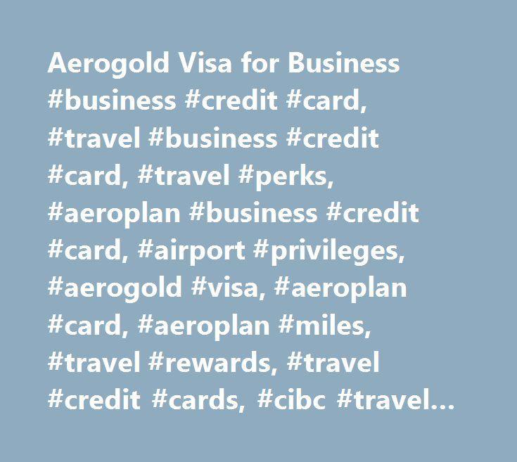 Cibc aerogold visa travel insurance coverage yoktravels aerogold visa for business credit card travel reheart Images
