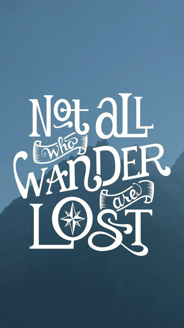 Desktop Wallpaper Tolkien Quote Not All Who Wander Are Lost Quotes Pinterest The O