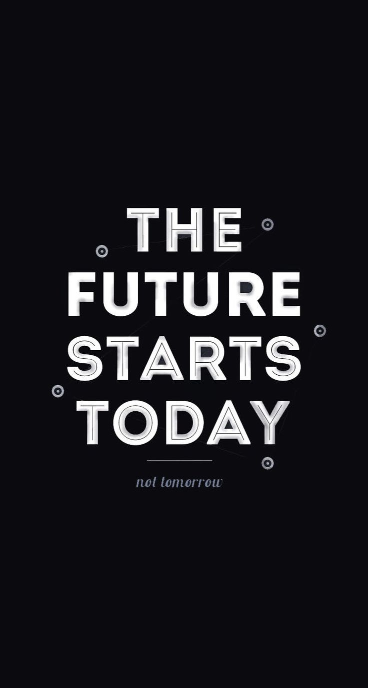 Iphone 6 Wallpaper Steve Jobs Quote The Future Starts Today Motivational Quote Black