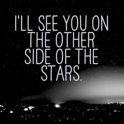 I'll see you on the other side of the stars. | Brings a Tear to My Eye | Pinterest | Dads ...