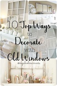 10 Top Ways to Decorate With Old Windows | Old Windows, 10 ...
