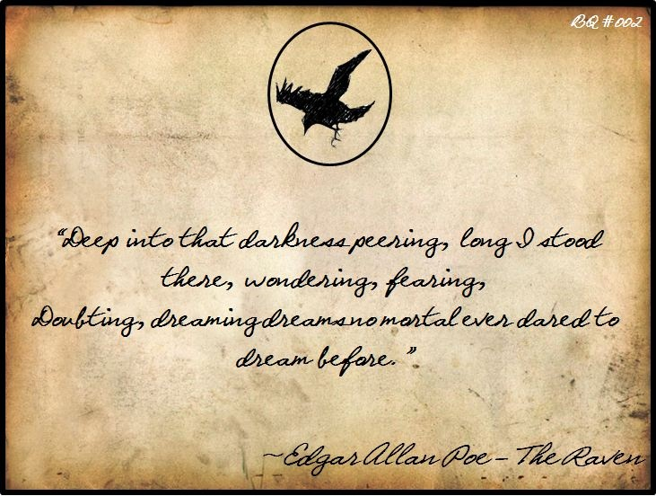 The Raven by Edgar Allan Poe...have loved this poem since
