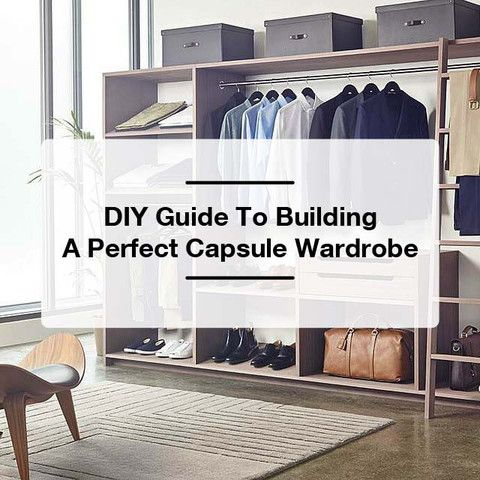 Do It Yourself Guide To Building A Perfect Capsule