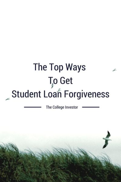 The Top Ways To Get Student Loan Forgiveness | Student loans, Military and Volunteers
