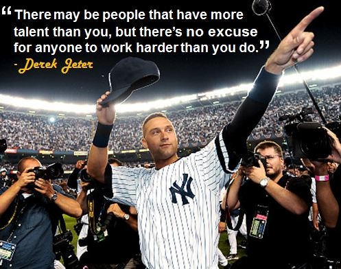 Derek Jeter Wallpaper Quotes There May Be People That Have More Talent Than You But
