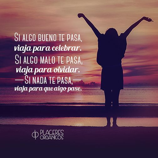 Kisses Wallpapers With Quotes Si Algo Bueno Te Pasa Viaja Para Celebrar Si Algo Malo