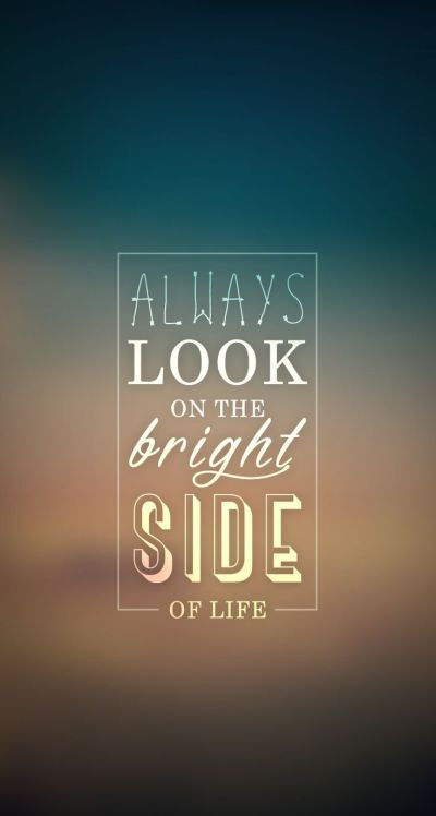 Always Look On Bright Side. iPhone wallpaper - #quotes @mobile9 | backgrounds | Pinterest ...