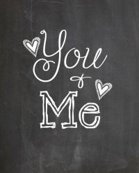 Printable Chalkboard Art You & Me | Love is in the air ...