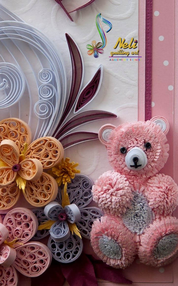 Baby Dolls Pics Neli Quilling Card And Teddy Bear Filigrana Quilling