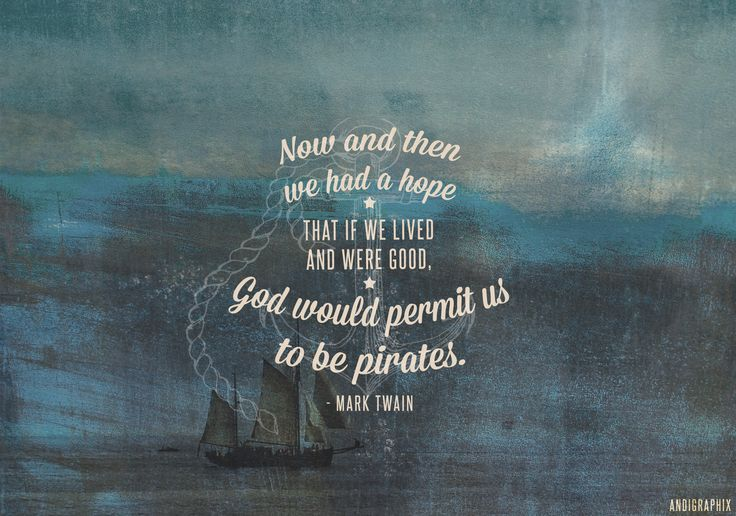 Quotes About Changing The World Wallpaper Mark Twain Pirates Quote Brighten My Day Pinterest