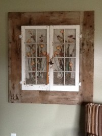 Old windows in a old barn wood frame my husband helped me ...