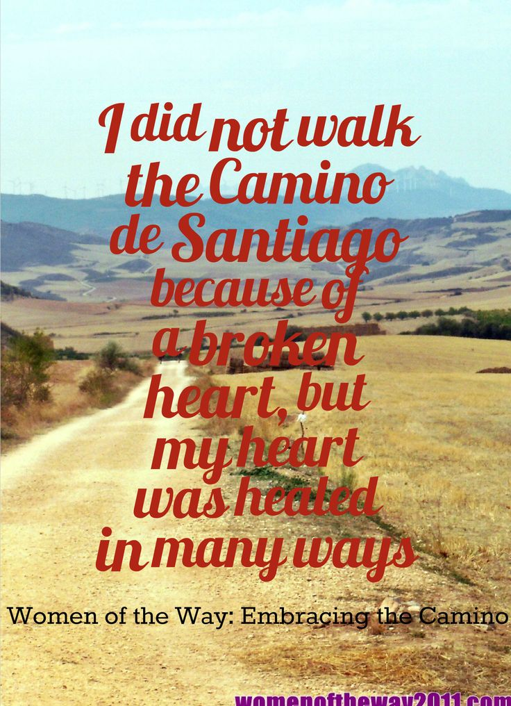 46 Best Images About Camino Quotes On Pinterest Santiago Camino De Santiago And Heavy Heart - Camino De Santiago How Many Miles