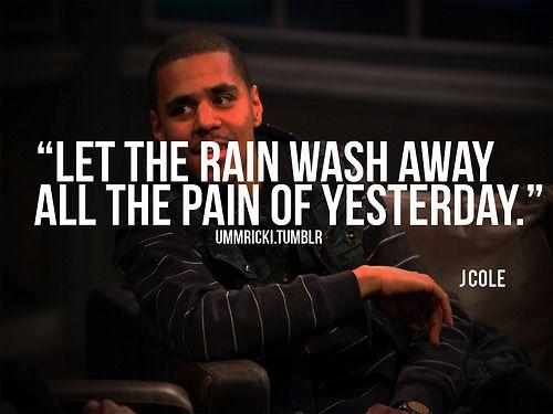 J Cole Wallpaper Quotes Rapper J Cole Quotes Sayings Rain Pain Lyrics Hip